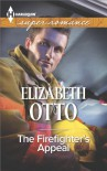 The Firefighter's Appeal (Harlequin Superromance) - Elizabeth Otto
