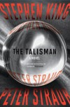 The Talisman: A  Novel - Peter Straub, Stephen King