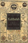 The Essential Kabbalah: The Heart of Jewish Mysticism - Daniel C. Matt