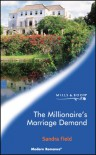 The Millionaire's Marriage Demand - Sandra Field