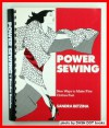 Power Sewing: New Ways to Make Fine Clothes Fast - Sandra Betzina, Anne Telford, Amy Maeda