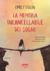 La memoria incancellabile dei sogni (Fabbri Life) - Emily Colin