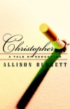 Christopher: A Tale of Seduction - Allison Burnett