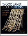 Woodland Reflections: The Art of Truman Lowe - Jo Ortel, Lucy R. Lippard