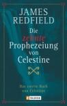 Die zehnte Prophezeiung von Celestine - James Redfield, Michael Görden, Mascha Rabben