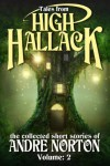 Tales from High Hallack, Volume 2: the collected short stories of Andre Norton - Andre Norton