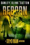 Reborn (A Dead Man Adventure) (Kindle Serial) - Lee Goldberg, William Rabkin, Phoef Sutton, Lisa Klink, Kate Danley