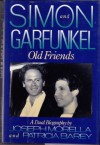 Simon and Garfunkel: Old Friends : A Dual Biography - Joseph Morella, Patricia Barey