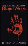 The Saint and the Sinner: Blood Week - Jeffrey D. Martin