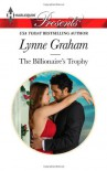 The Billionaire's Trophy - Lynne Graham