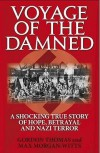 Voyage of the Damned: A Shocking True Story of Hope, Betrayal and Nazi Terror - Gordon Thomas, Max Morgan-Witts