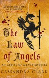 The Law of Angels (An Abbess of Meaux Mystery, #3) - Cassandra Clark