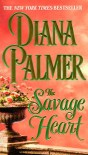 The Savage Heart - Diana Palmer
