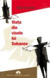 Viața din visele lui Suhanov - Olga Grushin