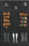 Miss Bukaresztu - Wagner Richard