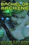 The Bachelor Machine - M. Christian, Cecilia Tan