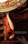 Madrigal: A Novel of Gaston LeRoux's the Phantom of the Opera - Jennifer Linforth