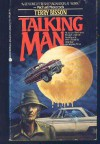 Talking Man - Terry Bisson