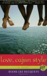 Love, Cajun Style - Diane Les Becquets