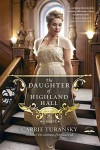 The Daughter of Highland Hall: A Novel (Edwardian Brides) - Carrie Turansky