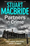 Partners in Crime: Two Logan and Steel Short Stories - Stuart MacBride