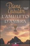 L'amuleto d'ambra (La straniera, #2) - Diana Gabaldon, Valeria Galassi