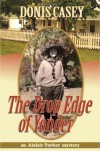 The Drop Edge of Yonder - Donis Casey