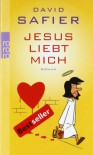 Jesus liebt mich: Roman - David Safier