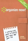 Organize Now!: A Week-By-Week Guide to Simplify Your Space and Your Life - Jennifer Ford Berry