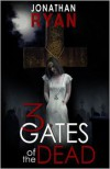 3 Gates of the Dead - Jonathan Ryan