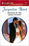 Bought by the Greek Tycoon - Jacqueline Baird