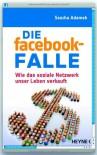 Die Facebook Fallewie Das Soziale Netzwerk Unser Leben Verkauft - Sascha Adamek