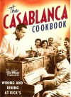The Casablanca Cook Book: Wining and Dining at Rick's - Sarah Key;Vicky Wells