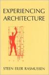 Experiencing Architecture - Steen Eiler Rasmussen