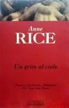 Un Grito Al Cielo - Anne Rice