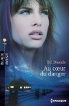 Au coeur du danger (Black Rose) (French Edition) - B.J Daniels