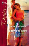 Baby, I'm Yours (Silhouette Desire) - Catherine Mann