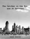 The Catcher in the Rye and JD Salinger - Andrew Hastings