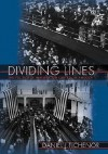 Dividing Lines: The Politics of Immigration Control in America (Princeton Studies in American Politics) - Daniel J. Tichenor