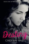 Destiny (The Destiny Trilogy) (Volume 1) - Cindy Ray Hale