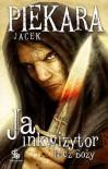 Ja, inkwizytor. Bicz Boży - Jacek Piekara
