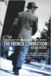 The French Connection: A True Account of Cops, Narcotics, and International Conspiracy - Robin Moore