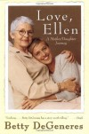 Love, Ellen: A Mother/Daughter Journey - Betty DeGeneres