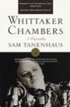 Whittaker Chambers: A Biography - Sam Tanenhaus, Whittaker Chambers