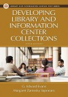Developing Library and Information Center Collections - G. Edward Evans, Margaret Zarnosky Saponaro