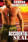 Accidental SEAL (SEAL Brotherhood #1) - Sharon  Hamilton