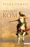 Das Alte Rom - Sylke Tempel