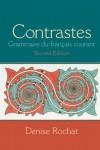 Contrastes: Grammaire Du Francais Courant - Denise Rochat
