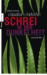 Schrei in der Dunkelheit: Psychothriller - Claudia Vilshöfer
