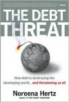 Debt Threat: How Debt Is Destroying the Third World -